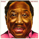 I`m Ready - Muddy Waters