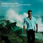 In And Out Of Consciousness - Greatest Hits 1990-2010 (Limited Edition) - Robbie Williams