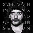 In The Mix: Sound Of The 15th Season - Sven Vath