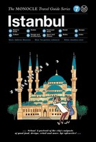Istanbul The Monocle Travel Guide Series - Tyler Brulé