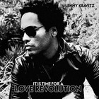 It Is Time For A Love Revolution - Lenny Kravitz