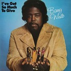 I`ve Got So Much to Give (vinyl) - Barry White