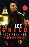 Jack Reacher: Nigdy nie wracaj - Lee Child