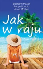 Jak w raju - mobi, epub - Anne Mather, Elizabeth Power, Robyn Donald