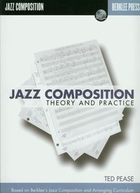 Jazz composition Theory and practice + CD Based on Berklee`s Jazz Composition and Arranging Curriculum
