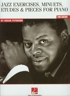 Jazz exercises minuets etiudes and pieces for piano by Oscar Peterson