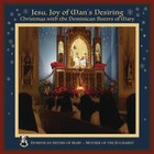 Jesu, Joy of Man`s Desiring - Dominican Sisters of Mary, Mother of Eucharist