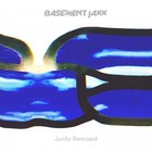 Junto Remixed - Basement Jaxx