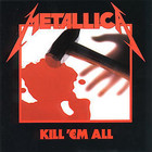 Kill `Em All (Remastered 2016) - Metallica