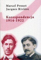 Korespondencja 1914-1922 - Marcel Proust, Jacques Riviere