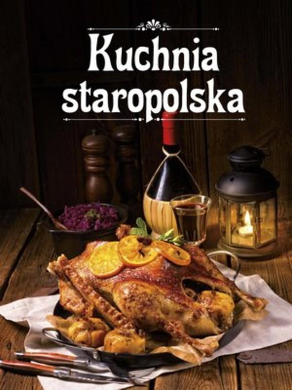 Kuchnia Staropolska Praca Zbiorowa 2632 Zł Książka W Gandalfcompl
