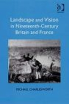 Landscape and Vision in Nineteenth-Century Britain and Franc