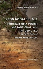 Leon Rogalski, S.J.:Portrait of a Polish migrant..