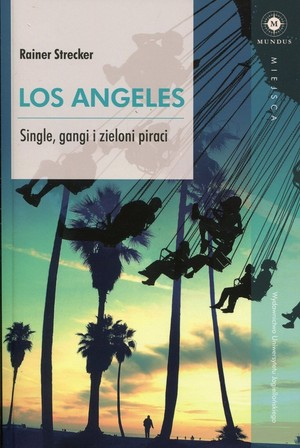Los Angeles Single, gangi i zieloni piraci