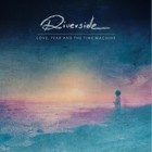 Love, Fear and the Time Machine (Deluxe Edition) - Riverside