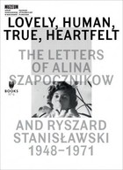 Lovely, Human, True, Heartfelt: The Letters of...