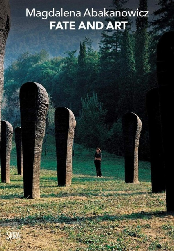 Magdalena Abakanowicz: Fate and Art.