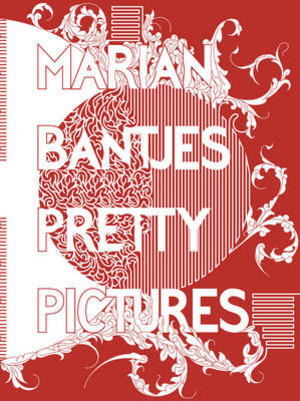 Marian Bantjes The Complete Graphic Art