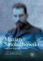Marian Smoluchowski Selected Scientific Works - Bogdan Cichocki