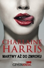 Martwy aż do zmroku seria: Sookie Stackhouse tom 1