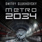 Metro 2034 - mp3 - Dmitry Glukhovsky