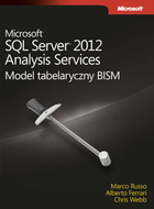 Microsoft SQL Server 2012 Analysis Services: Model tabelaryczny BISM - Alberto Ferrari, Marcoo Russo, Chris Webb