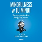 Mindfulness w 10 minut - mp3 - S.J. Scott, Barrie Davenport