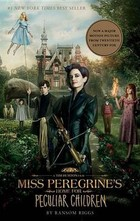 Miss Peregrine is Home for Peculiar Children - Ransom Riggs