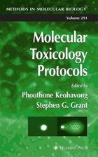 Molecular Toxicology Protocols - Phouthone Keohavong, Stephen G. Grant