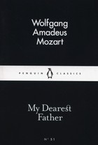 My Dearest Father - Wolfgang Amadeus Mozart