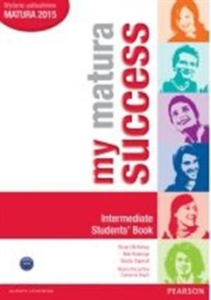 My Matura Success -Intermediate Student`s book Podręcznik
