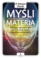 Myśli to materia - mobi, epub, pdf - Dawson dr Church