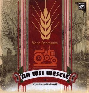 Na Wsi Wesele Książka Audio Cd Mp3 Maria Dąbrowska 2631 Zł