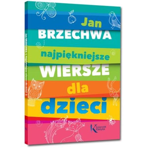Najpiękniejsze Wiersze Dla Dzieci Jan Brzechwa Książka W