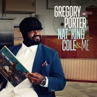 Nat King Cole & Me (Deluxe Edition) - Gregory Porter