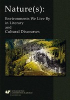 Nature(s): Environments We Live By in Literary and Cultural Discourses - Faulkner's Dream of a Bear Hunt - pdf - Jacek Mydla, Agata Wilczek, Tomasz Gnat