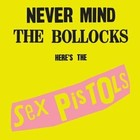 Never Mind The Bollock, Here`s The Sex Pistols (Remastered) - Sex Pistols