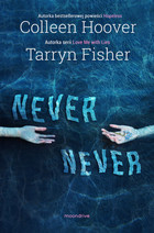 Never Never - Tarryn Fisher, Collen Hoover