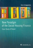 New Paradigm of the Social Housing Finance - Anna Szelągowska