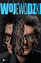 Kuba Wojewódzki. Nieautoryzowana autobiografia (miękka) książka Kuba Wojewódzki