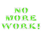 No More Work! - Psychocukier