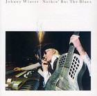 Nothin` But The Blues - Johnny Winter