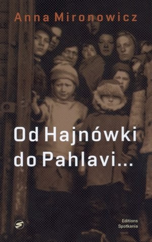 Od Hajnówki do Pahlavi...