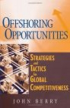 Offshoring Opportunities Strategies & Tactics for Global