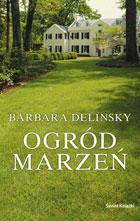 Ogród Marzeń Barbara Delinsky 3294 Zł Książka W Gandalfcompl
