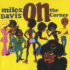 On The Corner (Remastered) - Miles Davis