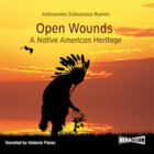 Open Wounds: A Native American Heritage - mp3 - Aleksandra Ziolkowska-Boehm