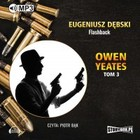 Owen Yeates. Tom 3. Flashback - mp3 - Eugeniusz Dębski
