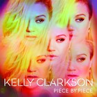Piece By Piece - Kelly Clarkson