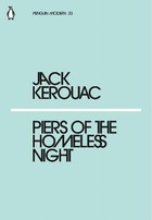 Piers of the Homeless Night - Jack Kerouac